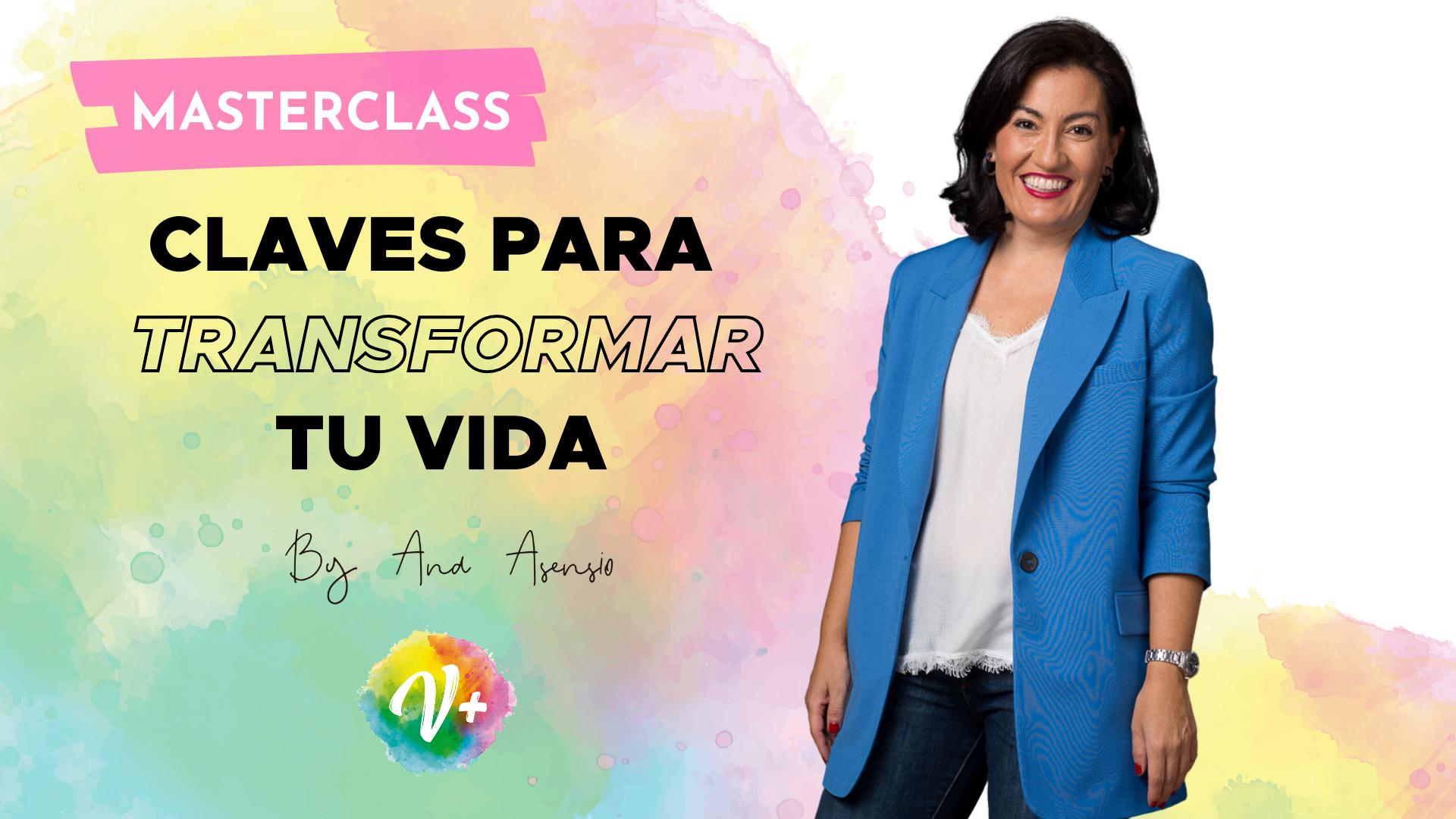 Masterclass: Claves para transformar tu vida